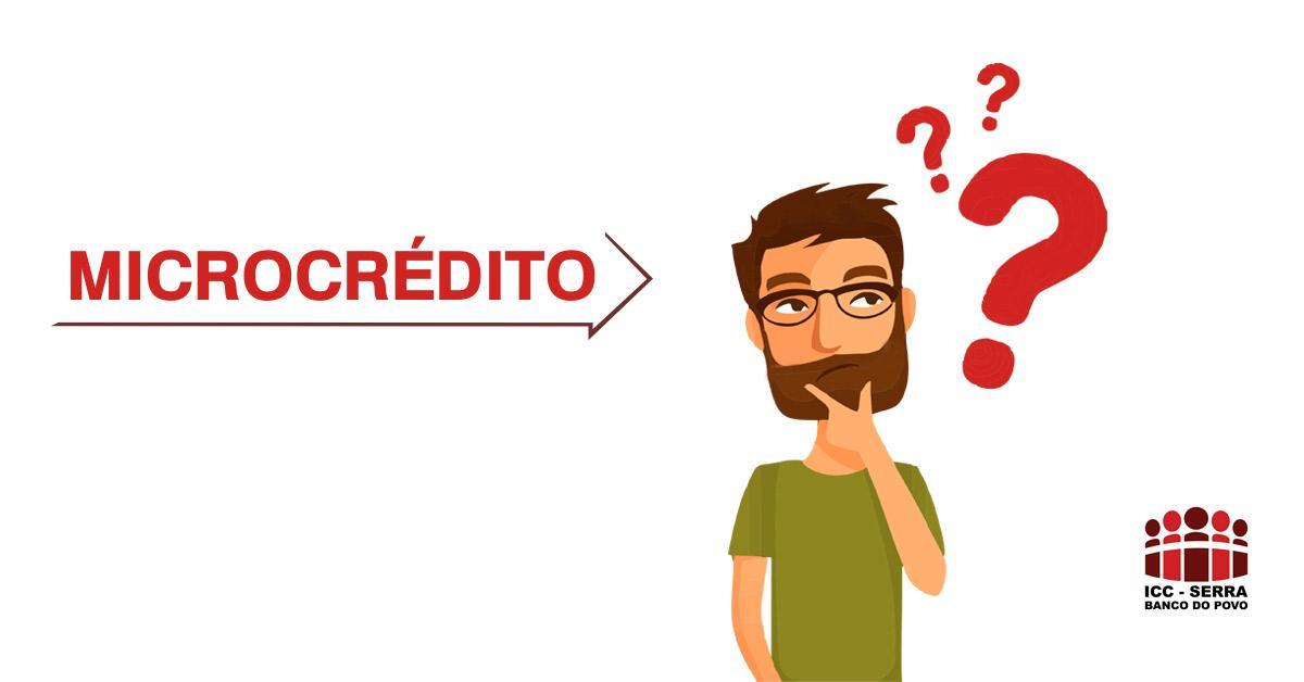 Dúvidas sobre o microcrédito?