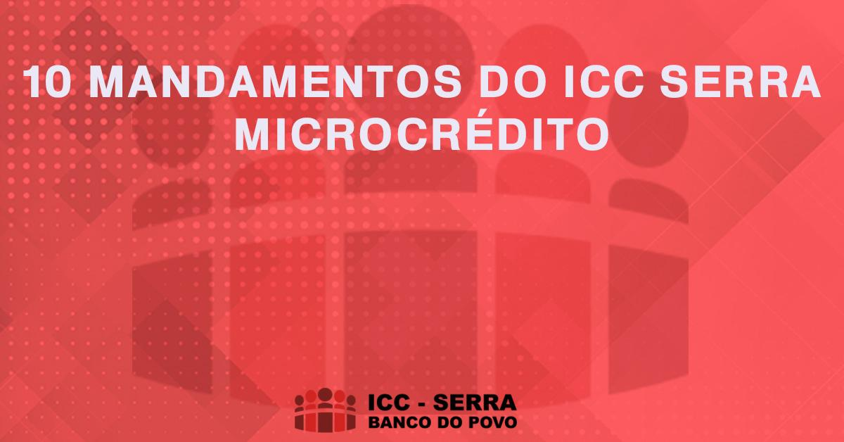 10 MANDAMENTOS DO ICC SERRA MICROCRÉDITO